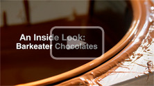 An Inside Look of Barkeater Chocolates